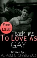 Teach Me to Love as (Gay) by al-al12