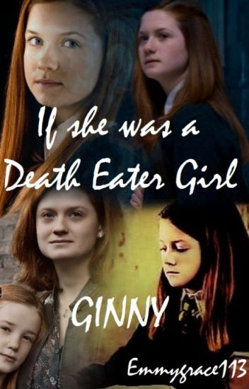 If she was a Death Eater girl - GINNY
