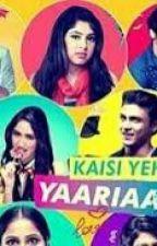 Kaisi Yeh Yaariyan by salley145