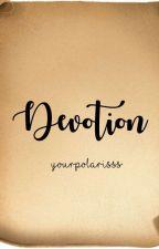DEVOTION by yourpolarisss