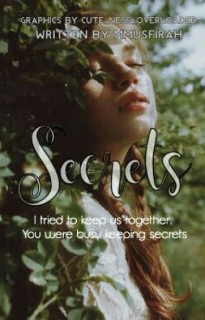 Secrets; I Tried To Keep Us Together, You Were Busy Keeping Secrets by mmusfirah