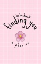 finding you // a phan au by teatreehowell