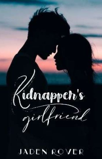 Kidnapper's Girlfriend(rewriting)