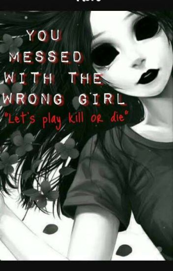 You Messed With The Wrong Girl