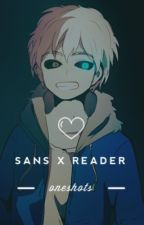 {COMPLETED} Sans x Reader Oneshots by yumaio