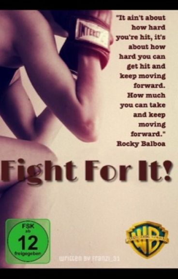 Fight for it!