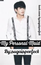 My Personal Maid  by sugaisperfect