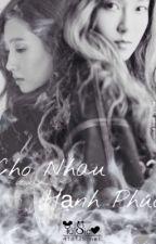 [Shortfic] Cho Nhau Hạnh Phúc - Jeyul  by mi_royal