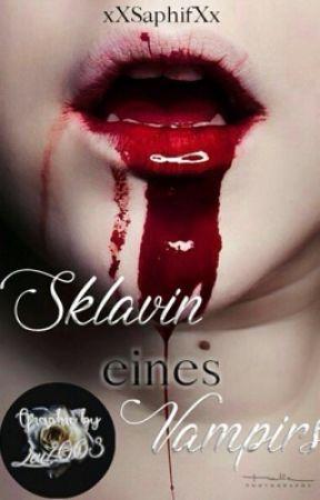 Sklavin eines Vampirs  by xXSaphifXx