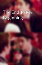 The End To My Beginning by WatermelonHappy