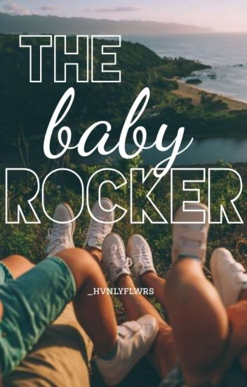 The Baby Rocker [COMPLETED]
