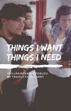 Things I Want, Things I Need by traductionslarry