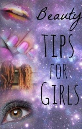 Beauty Tips for Girls by lastofdays
