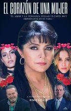 El Corazón De Una Mujer.  by RMeadeB