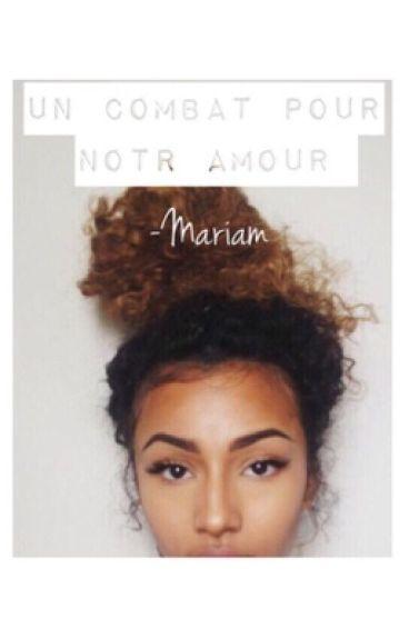 Chronique de Mariam : Un combat pour notre amour