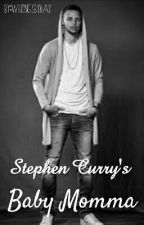 Stephen Curry's Baby Momma| #TheWatty's16 by WritingsByKay