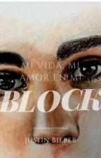 Mi vida, Mi amor en mi Block! (Terminada) by MonserrathMares