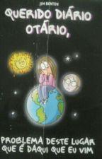 Querido Diario Otario, by ThabataLaviniaSouto