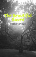 The Beautiful Saved by DarveyXOX