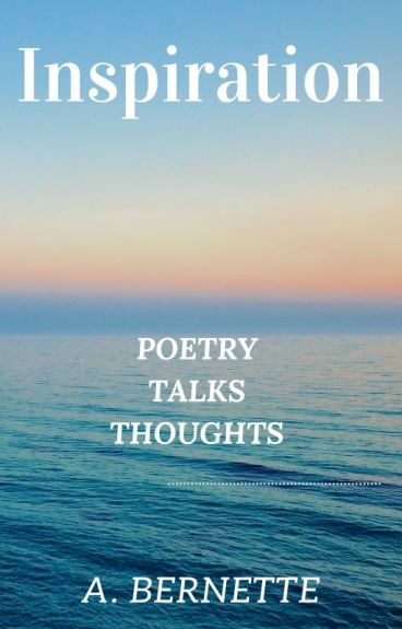 Inspiration - Poetry, Talks & Thoughts by bernewrites