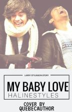 My Baby Love (Larry Stylinson) by HalineStyles