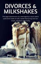 Divorces and Milkshakes » Cockles by WallflowerNovak