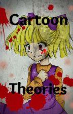 Creepypasta- Cartoon Theories by WallaWay