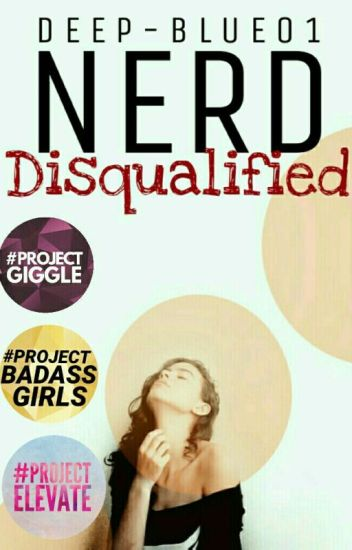 Nerd Disqualified [✔]