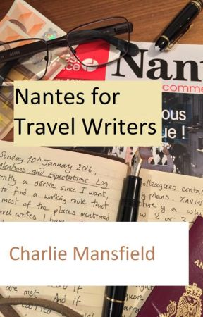 Nantes for Travel Writers by Dr-Charlie-Mansfield