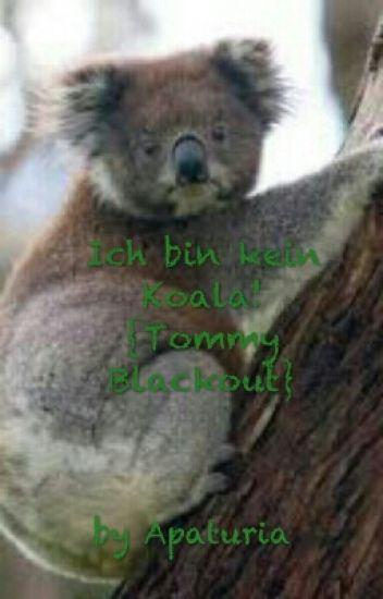 Ich bin kein Koala! {TommyBlackout}