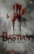 BASTIAN (Gotas Rojas.) by AliceCatillo