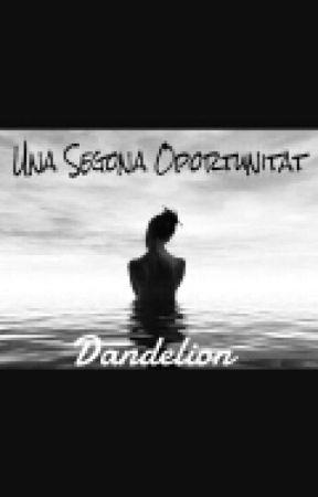 Una segona oportunitat by Dandelion_9