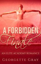 A Forbidden Finale--18+ Scenes. by GeorgetteG