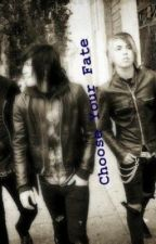 Choose you fate (Escape The Fate fanfic) by WhereWeStarted