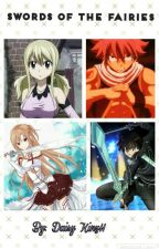 Swords Of The Fairies (A Fairy Tail and SAO Crossover) (Book 1) by _Anime_Trashbag_