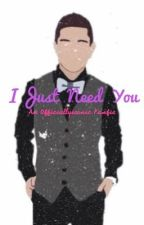 I Just Need You {*Sequel to 'the little sister'*} by officially_iconic