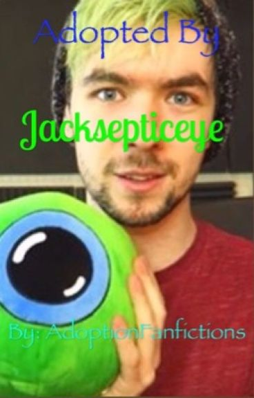 Adopted By Jacksepticeye [ON HOLD]