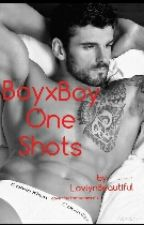 boyxboy one shots by LovlynBeautiful