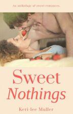Sweet Nothings. by Keri8794