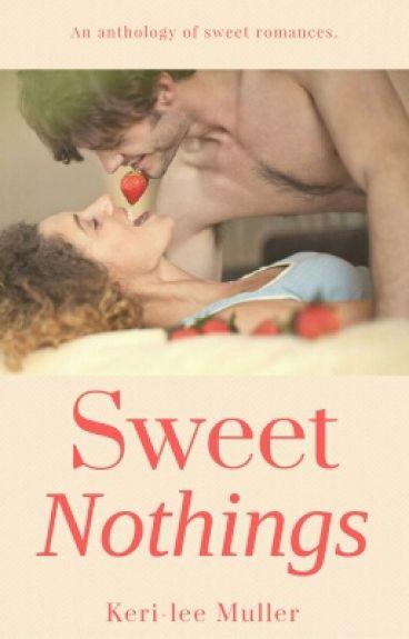 Sweet Nothings.