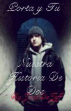Porta & Tu-Nuestra Historia De Dos by JaneDeJeffy