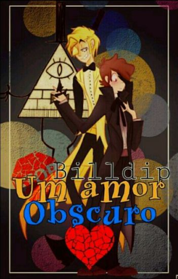 BillDip: Um Amor Obscuro