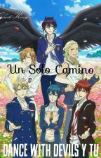Un Solo Camino (Dance With Devils Y Tu)  by RebecaMorgenstern