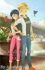 Miraculum Plan cz.2 by JuliaMalysa5