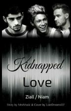 Kidnapped Love - Ziall/Niam by MrsMxsic