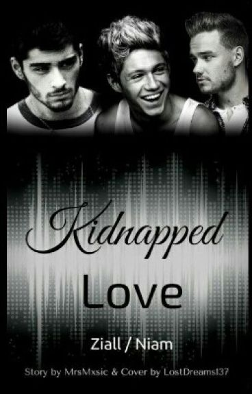 Kidnapped Love - Ziall/Niam