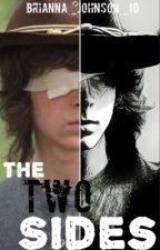 The Two Sides {Carl Grimes Fanfiction}  by Brianna_Johnson_10