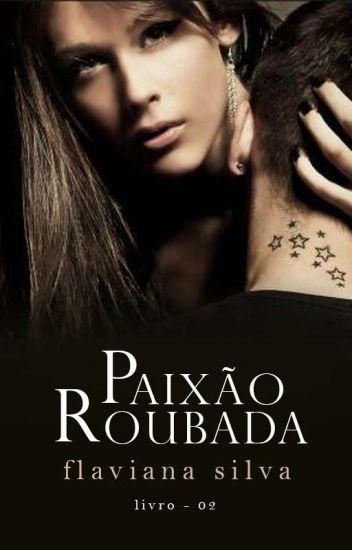 Paixão Roubada 📖 Duologia Paixão Vol. 02