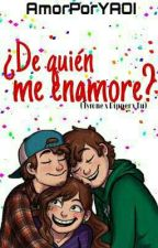 ¿De Quien Me Enamore? (Tyron, Dipper X Tu) by AmorPorYAOI