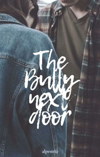 The Bully Next Door - ONE (#Wattys2016)